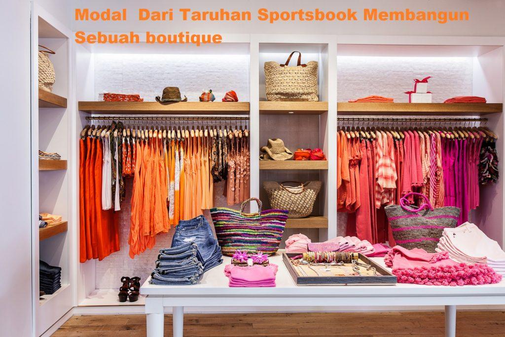 Modal  Dari Taruhan Sportsbook Membangun Sebuah boutique
