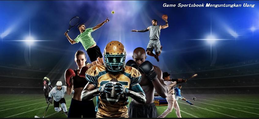 Game Sportsbook Menguntungkan Uang