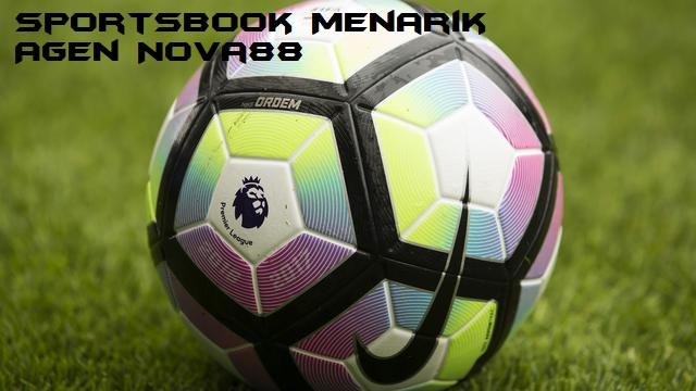 Sportsbook Menarik Agen Nova88